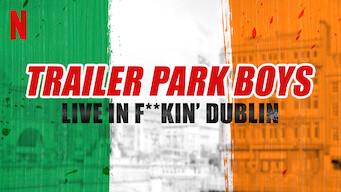 Trailer Park Boys Live In F**kin' Dublin (2014)