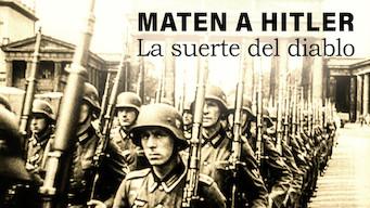Maten a Hitler. La suerte del diablo (2015)