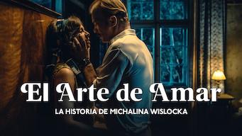 El arte de amar: La historia de Michalina Wislocka (2017)
