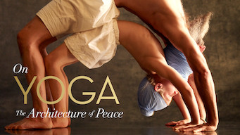 On Yoga: The Architecture of Peace (2017)