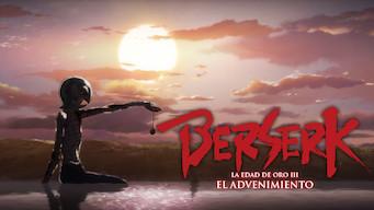Berserk: La Edad de Oro III - El advenimiento (2013)