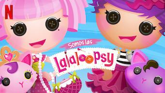 Somos las Lalaloopsy (2017)