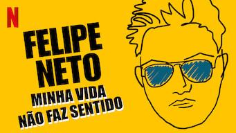 Felipe Neto - Minha Vida Não Faz Sentido (2017)